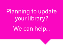 Planning to update your library? We can help ...